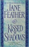 Kissed by Shadows Kissed by Shadows - Jane Feather
