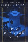 In a Strange City: A Mystery - Laura Lippman