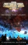 Tellurian Suns: Seeing the Light (Tellurian Suns, #1) - Cameron Sutter