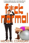 F*ck Normal - Mickey J. Corrigan