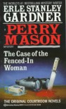 The Case of the Fenced-in Woman - Erle Stanley Gardner