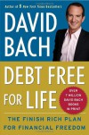 Debt Free For Life: The Finish Rich Plan for Financial Freedom - David Bach