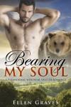 Bearing My Soul: A Paranormal Werebear Shifter Romance - Ellen Graves