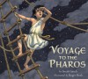 Voyage to the Pharos - Sarah Gauch, Roger Roth