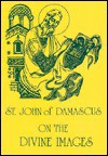 On the Divine Images - John Damascene