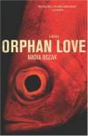 Orphan Love - Nadia Bozak