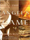 The Angel's Game (Audio) - Carlos Ruiz Zafón, Dan Stevens