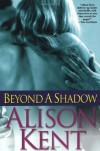 Beyond a Shadow - Alison Kent