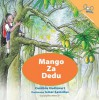 Mango Za Dedu | A Mango for Grandpa (Serbian Edition) - Caroline Hudicourt
