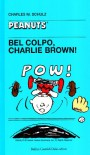 Bel colpo, Charlie Brown! - Charles M. Schulz