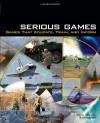 Serious Games: Games That Educate, Train, and Inform - David Michael