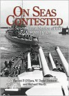 On Seas Contested: The Major Navies of the Second World War - Vincent P. O'Hara,  W. David Dickson