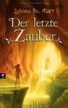 Der Letzte Zauber - Silvana De Mari, Barbara Kleiner