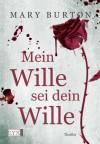Mein Wille sei dein Wille - Mary Burton, Kristiana Dorn-Ruhl
