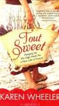 Tout Sweet - Karen Wheeler