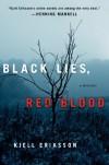 Black Lies, Red Blood: A Mystery - Kjell Eriksson, Ebba Segerberg