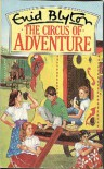 The Circus Of Adventure  - Enid Blyton, Stuart Tresilian, Pamela Goodchild