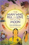 The Man Who Fell In Love With The Moon - Tom Spanbauer