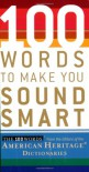 100 Words To Make You Sound Smart - American Heritage Dictionaries, American Heritage Dictionaries