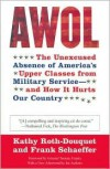 AWOL: The Unexcused Absence of America's Upper Classes from Military Service -- and How It Hurts Our Country - Kathy Roth-Douquet, Frank Schaeffer, Tommy Franks