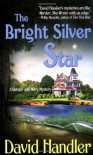 The Bright Silver Star: A Berger and Mitry Mystery - David Handler