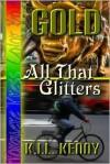 Gold: All That Glitters - K.I.L. Kenny