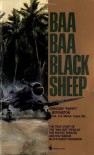 Baa Baa Black Sheep - Gregory Pappy Boyington