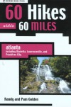 60 Hikes Within 60 Miles: Atlanta: Including Marietta, Lawrenceville, and Peachtree City - Randy Golden, Pam Golden