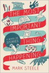 The Most Important Thing Happening - Mark Steele