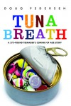 Tuna Breath: A 275-Pound Teenager's Coming of Age Story - Doug Pedersen
