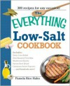 The Everything Low Salt Cookbook Book: 300 Flavorful Recipes to Help Reduce Your Sodium Intake - Pamela Rice Hahn