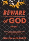 Beware of God: Stories - Shalom Auslander