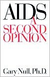 AIDS: A Second Opinion - Gary Null,  James Feast