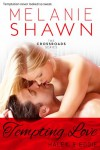 Tempting Love - Haley & Eddie (The Crossroads Series) - Melanie Shawn