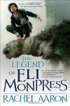 The Legend of Eli Monpress - Rachel Aaron
