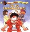 I'm So Embarrassed - Robert Munsch, Michael Martchenko