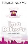 I'm A Believer - Jessica Adams