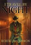 I Travel by Night - Robert R. McCammon