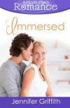 Immersed (A Ripple Effect Romance Novella, Book 6) (Volume 6) - Jennifer Griffith
