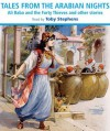 Tales from the Arabian Nights: Ali Baba and the Forty Thieves and Other Stories - Anonymous Anonymous, Andrew Lang, Toby Stephens