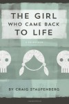 The Girl Who Came Back to Life: A Fairytale - Craig Staufenberg