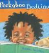 Peekaboo Bedtime - Rachel Isadora