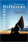 A Dramatically Different Direction - Margaret Mann