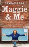 Maggie & Me: A Memoir - Damian Barr