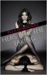 Hers For the Taking - Ella Dominguez
