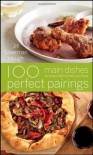 100 Perfect Pairings: Main Dishes to Enjoy with Wines You Love - Jill Silverman Hough