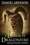 A Dawn of Dragonfire  - Daniel Arenson
