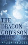 The Dragon God's Son (The Gods of Myth, #1) - Mallory Kellogg