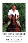 The Long Goodbye - Patti   Davis