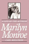 Marilyn Monroe - Carl Rollyson